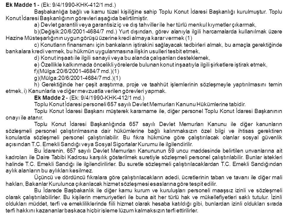 Ek Madde 1 - (Ek: 9/4/1990-KHK-412/1 md.)