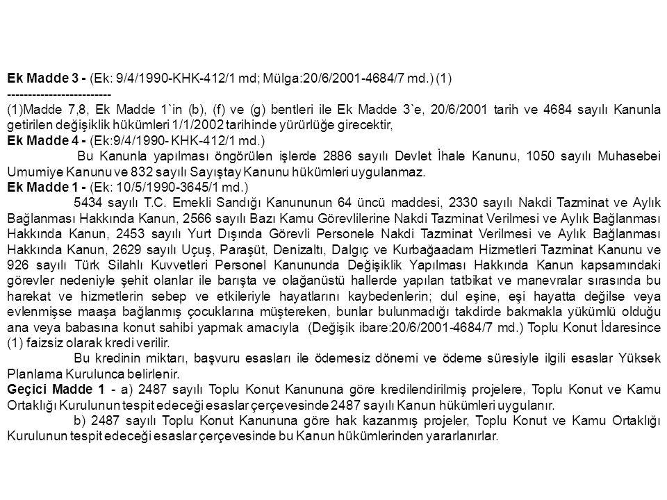 Ek Madde 3 - (Ek: 9/4/1990-KHK-412/1 md; Mülga:20/6/2001-4684/7 md