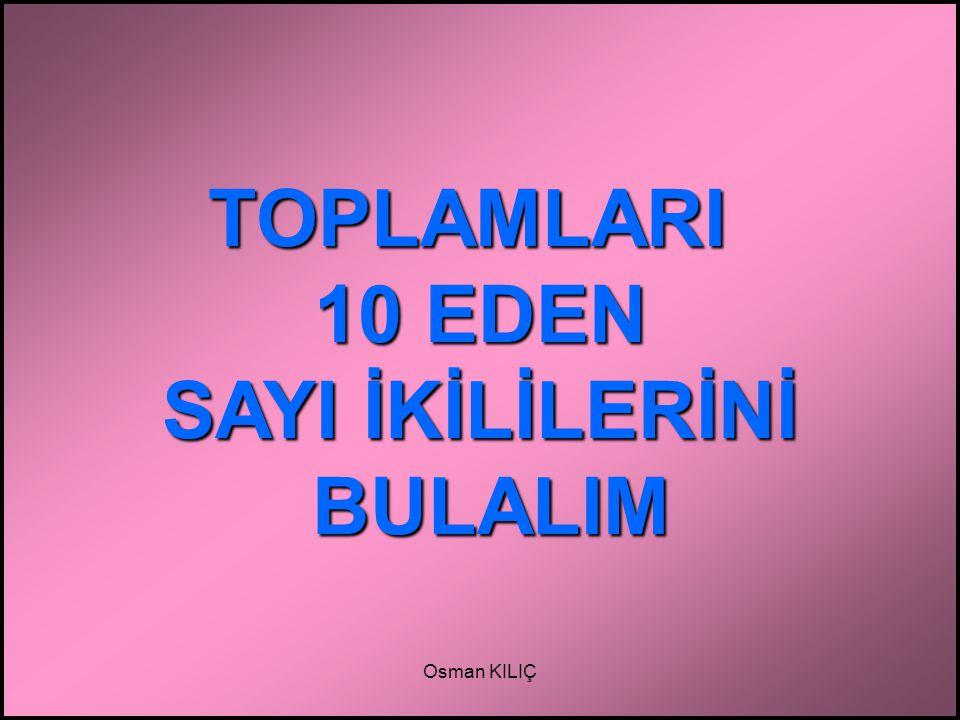 TOPLAMLARI 10 EDEN SAYI İKİLİLERİNİ BULALIM