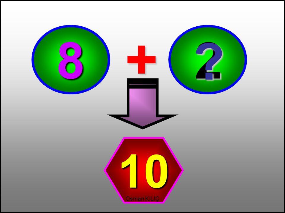 8 2 + 10 Osman KILIÇ