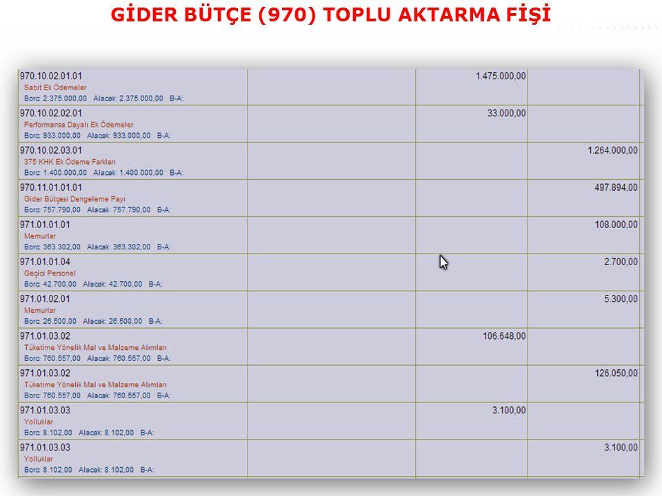 GİDER BÜTÇE (970) TOPLU AKTARMA FİŞİ