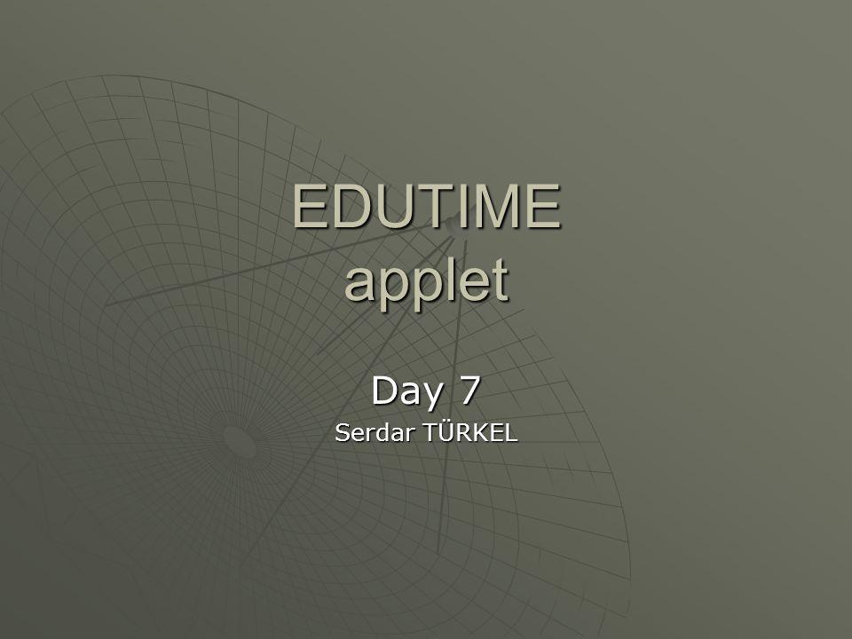 EDUTIME applet Day 7 Serdar TÜRKEL