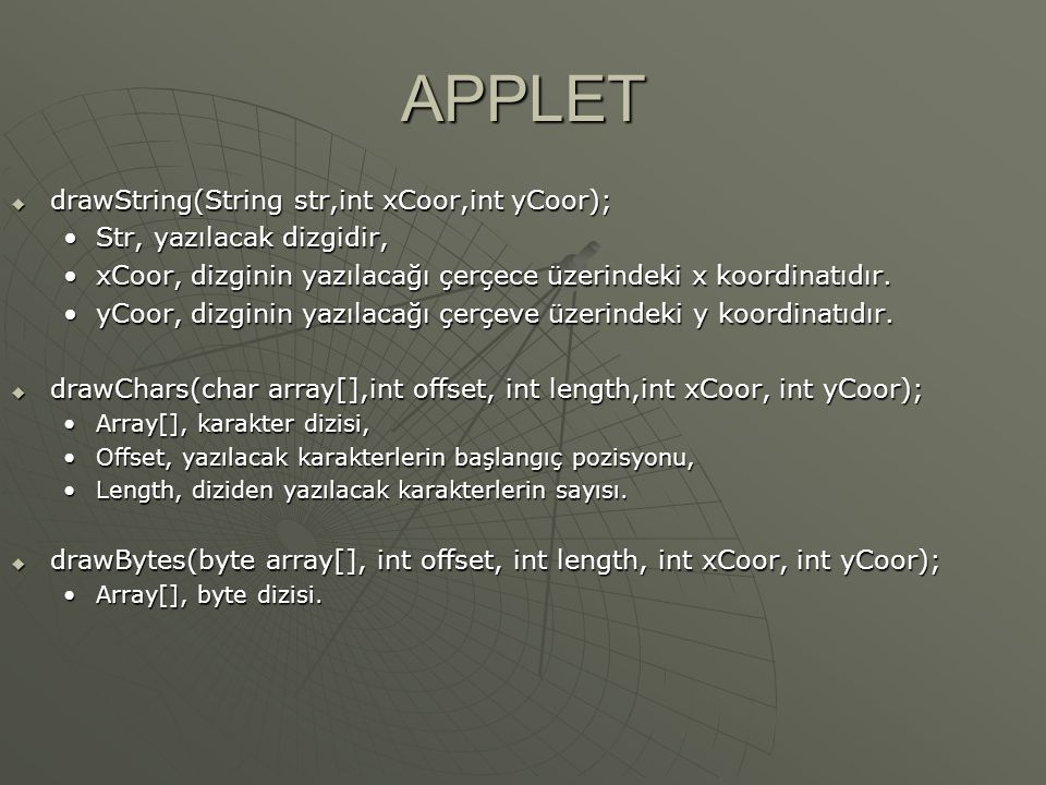 APPLET drawString(String str,int xCoor,int yCoor);
