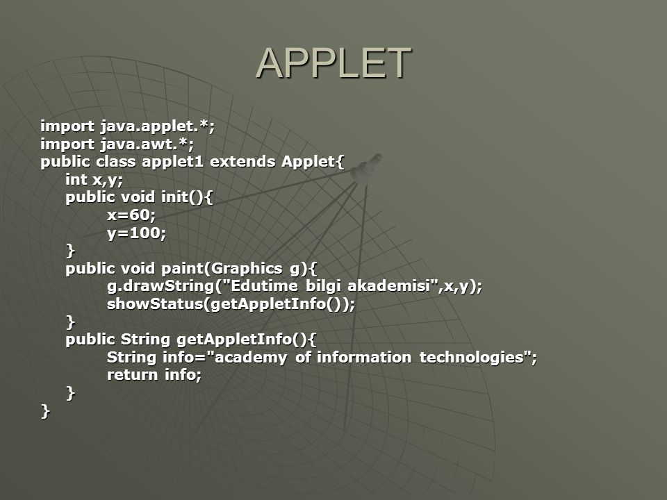 APPLET import java.applet.*; import java.awt.*;