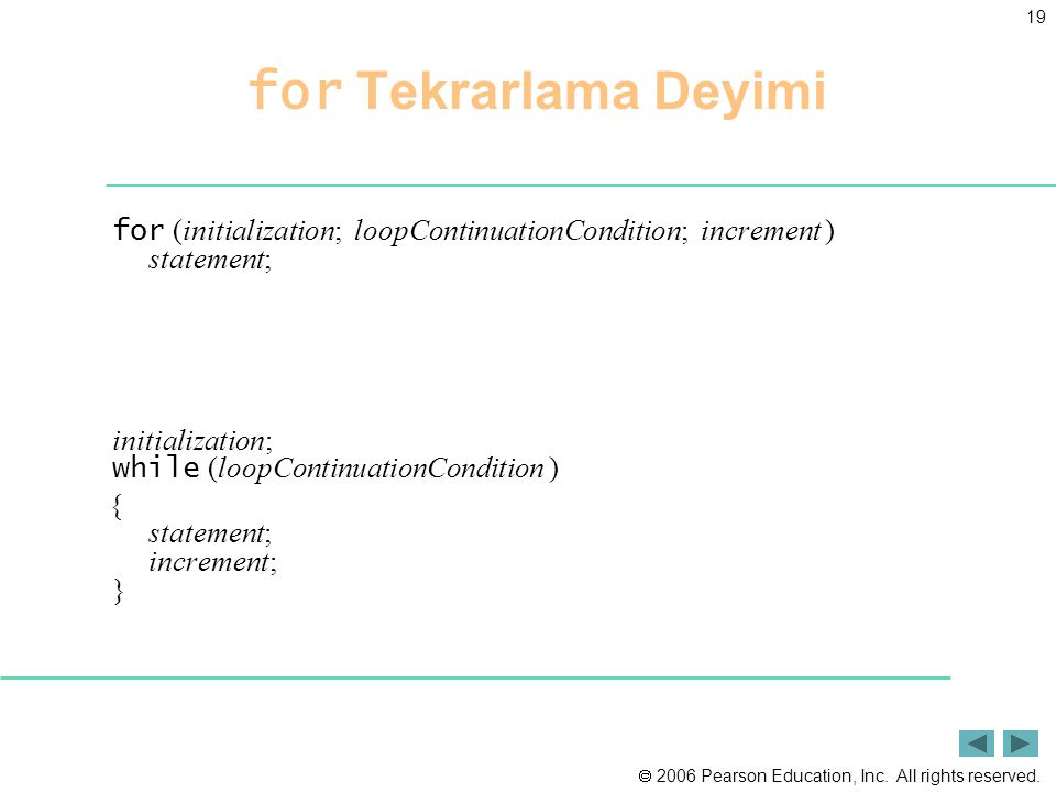 for Tekrarlama Deyimi for (initialization; loopContinuationCondition; increment ) statement;