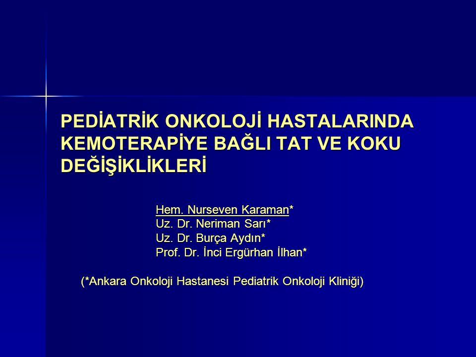 (*Ankara Onkoloji Hastanesi Pediatrik Onkoloji Kliniği)