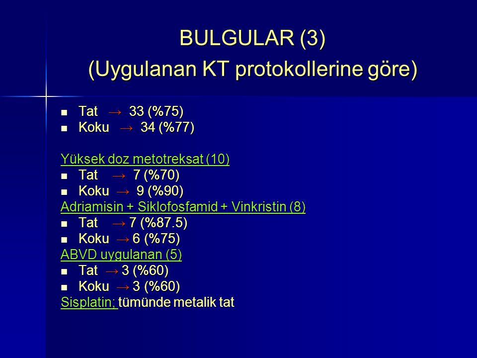 BULGULAR (3) (Uygulanan KT protokollerine göre)