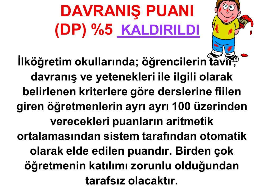 DAVRANIŞ PUANI (DP) %5 KALDIRILDI