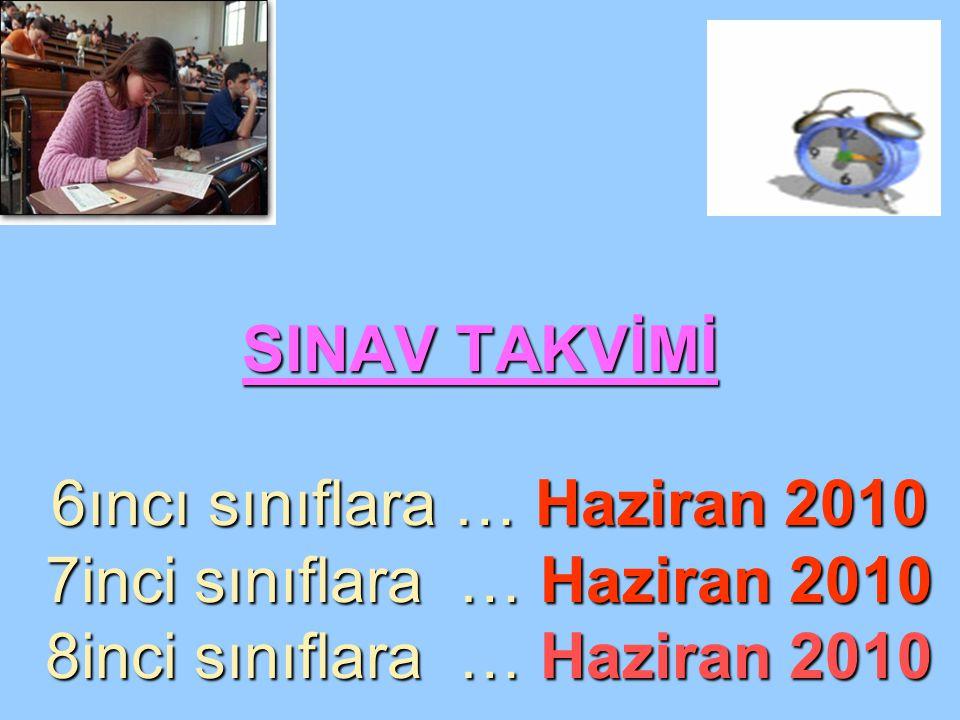 SINAV TAKVİMİ 6ıncı sınıflara … Haziran 2010 7inci sınıflara … Haziran 2010 8inci sınıflara … Haziran 2010