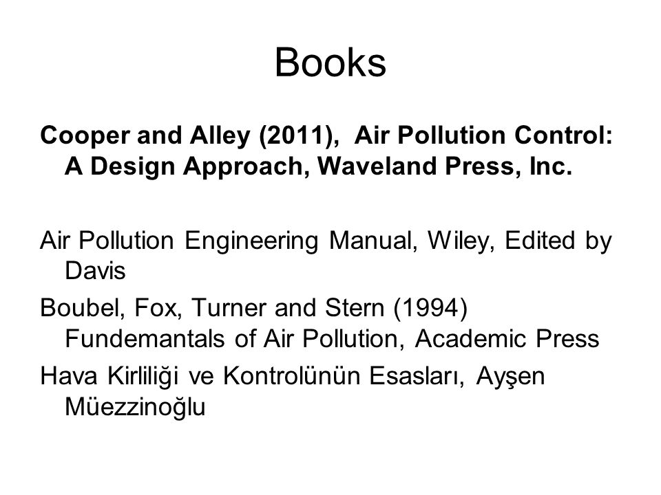 Books Cooper and Alley (2011), Air Pollution Control: A Design Approach, Waveland Press, Inc.