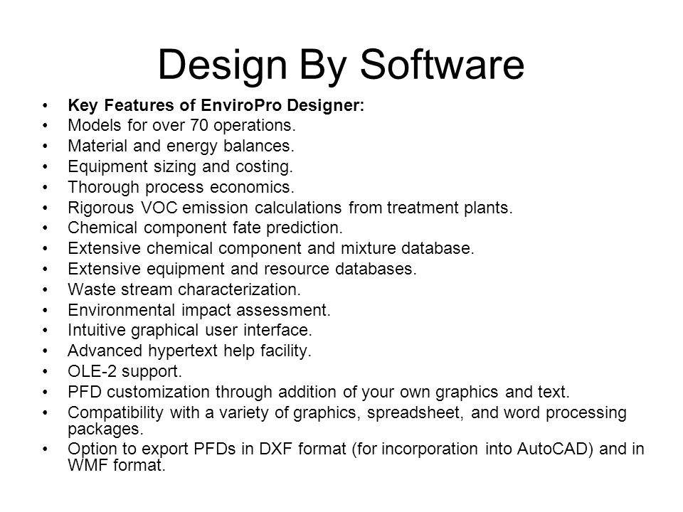 Design By Software Key Features of EnviroPro Designer: