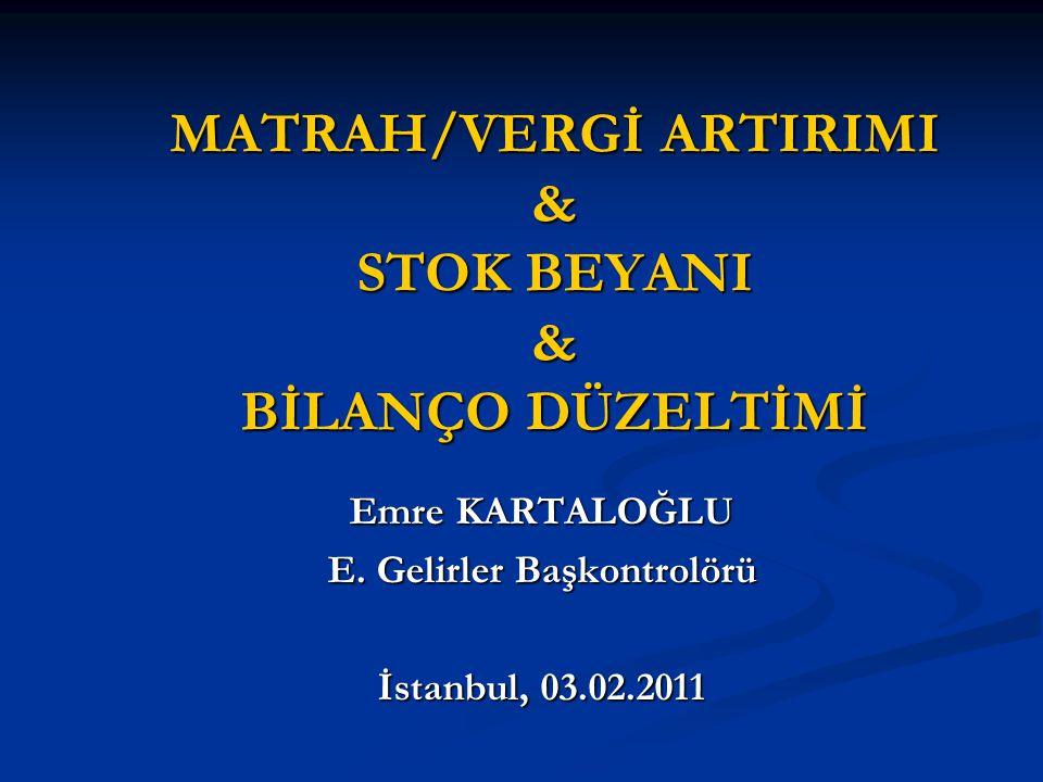 MATRAH/VERGİ ARTIRIMI & STOK BEYANI & BİLANÇO DÜZELTİMİ