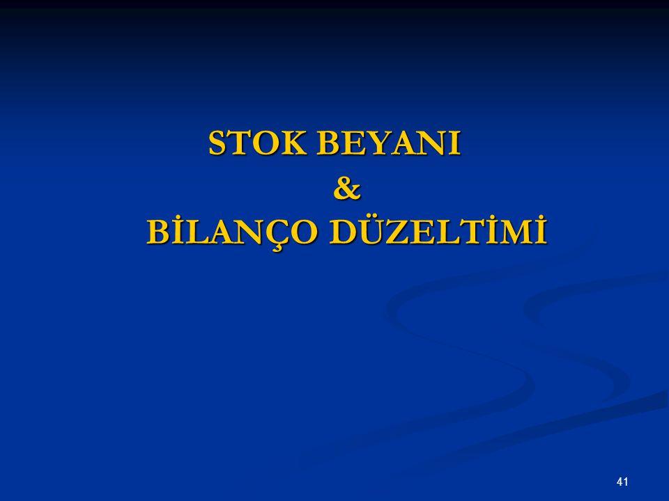 STOK BEYANI & BİLANÇO DÜZELTİMİ