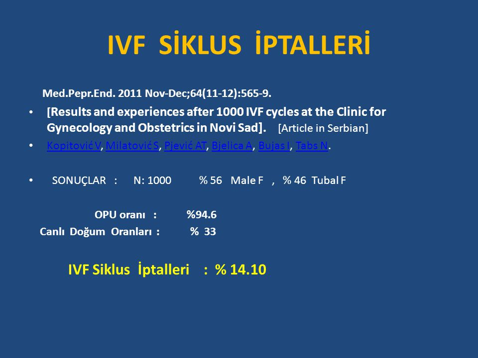 IVF SİKLUS İPTALLERİ IVF Siklus İptalleri : % 14.10
