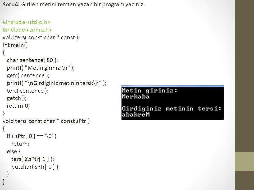 Soru4: Girilen metini tersten yazan bir program yazınız.