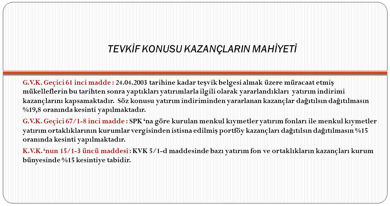 TEVKİF KONUSU KAZANÇLARIN MAHİYETİ