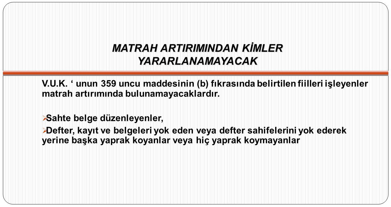 MATRAH ARTIRIMINDAN KİMLER YARARLANAMAYACAK