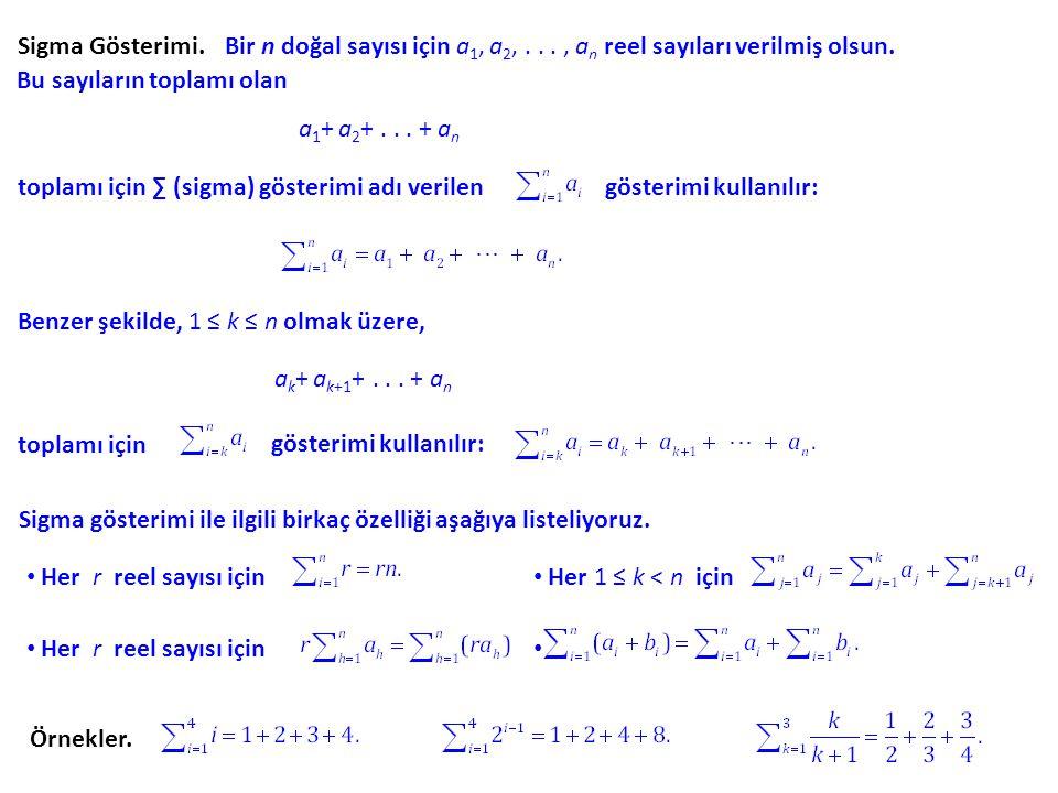 Sigma Gösterimi. Bir n doğal sayısı için a1, a2, . . . , an reel sayıları verilmiş olsun. Bu sayıların toplamı olan.