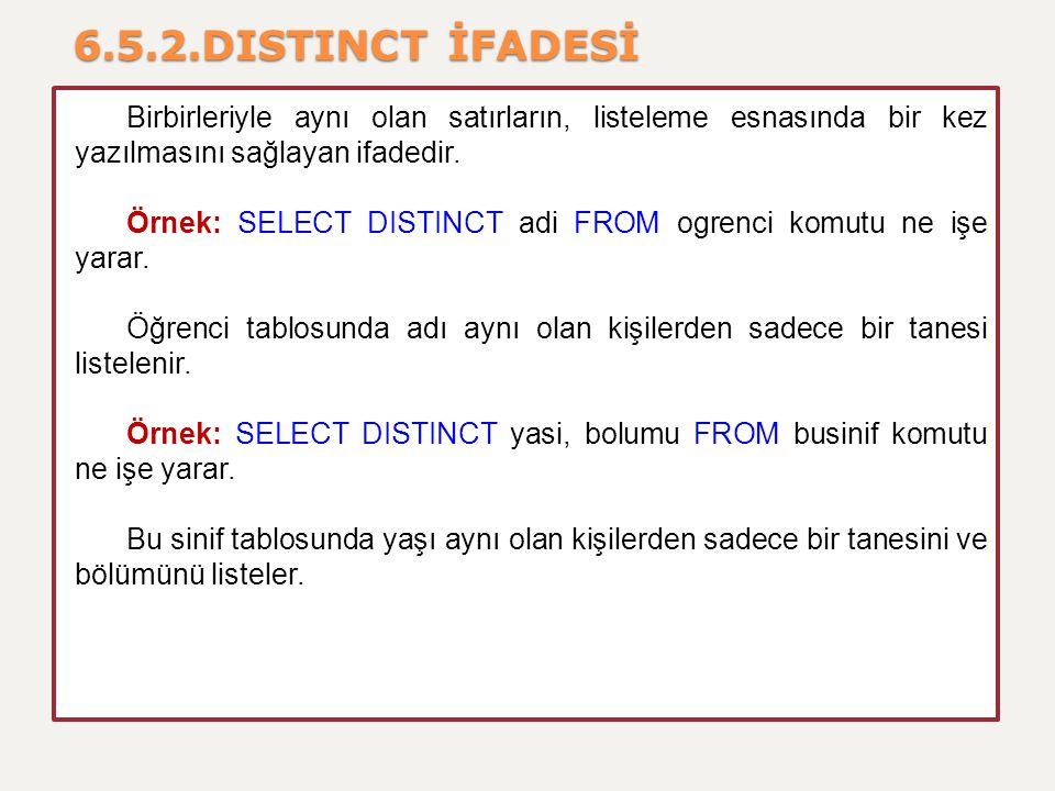 6.5.2.DISTINCT İFADESİ