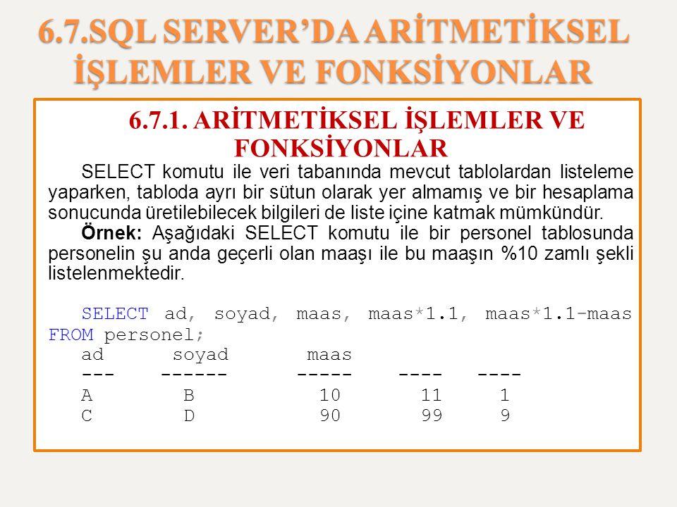 6.7.SQL SERVER'DA ARİTMETİKSEL İŞLEMLER VE FONKSİYONLAR