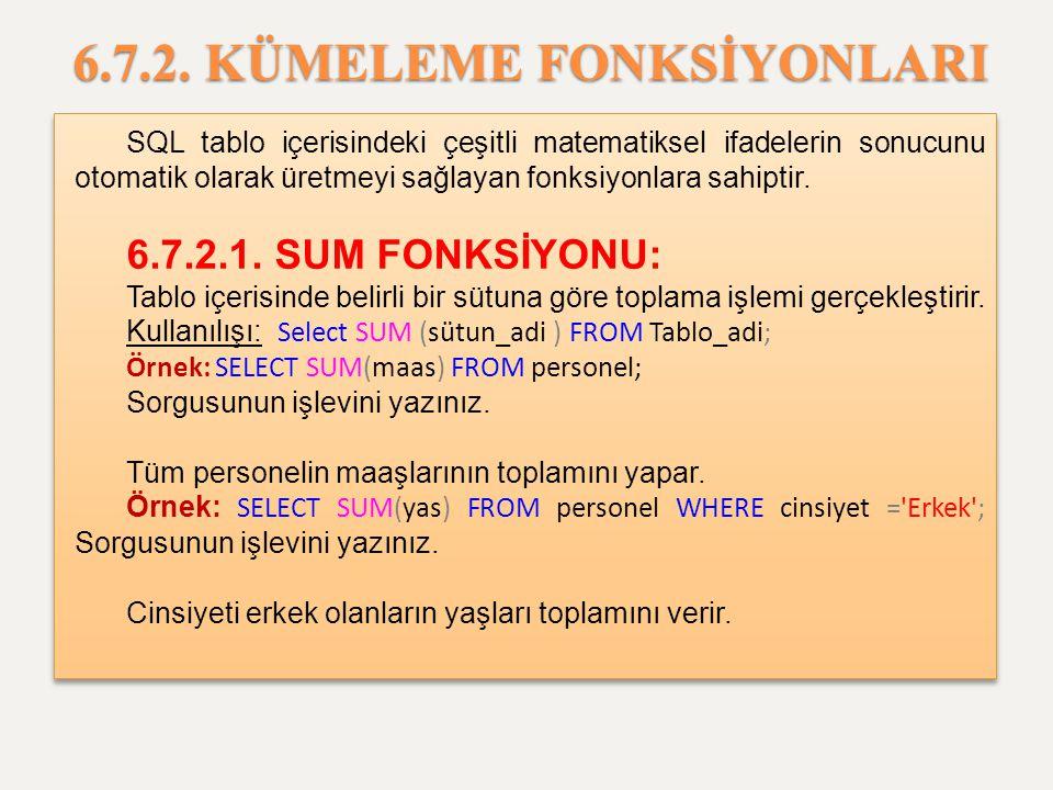 6.7.2. KÜMELEME FONKSİYONLARI