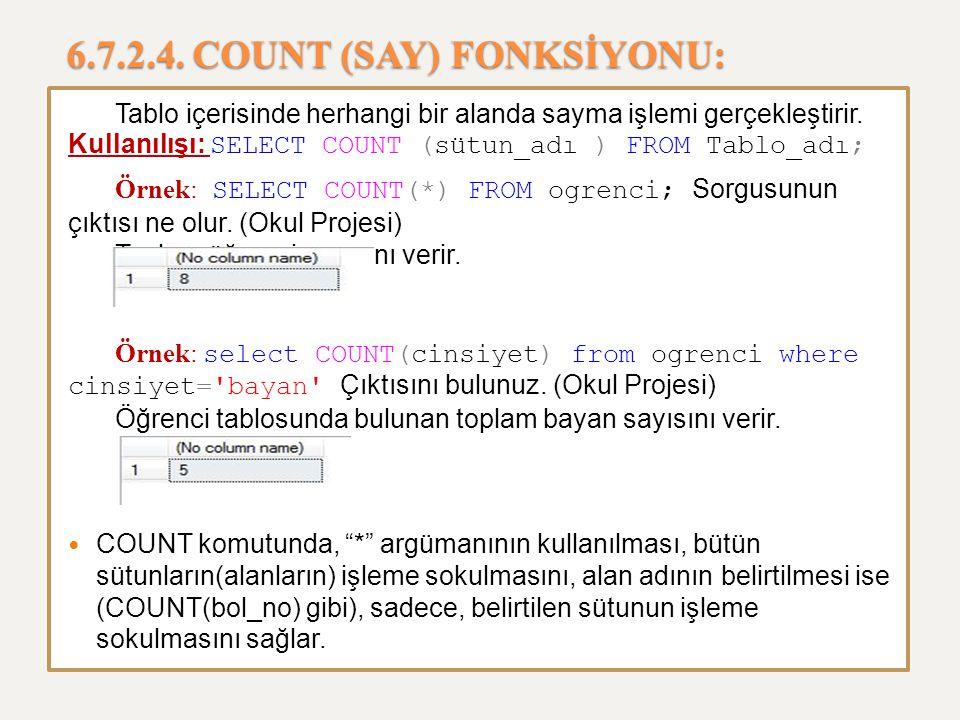 6.7.2.4. COUNT (SAY) FONKSİYONU: