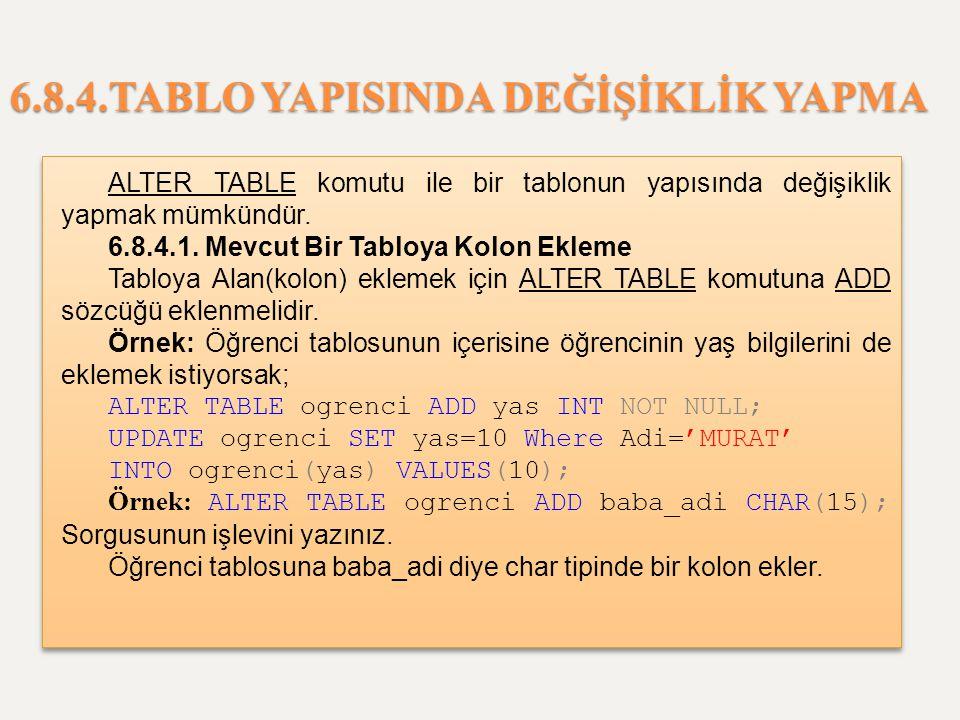 6.8.4.TABLO YAPISINDA DEĞİŞİKLİK YAPMA