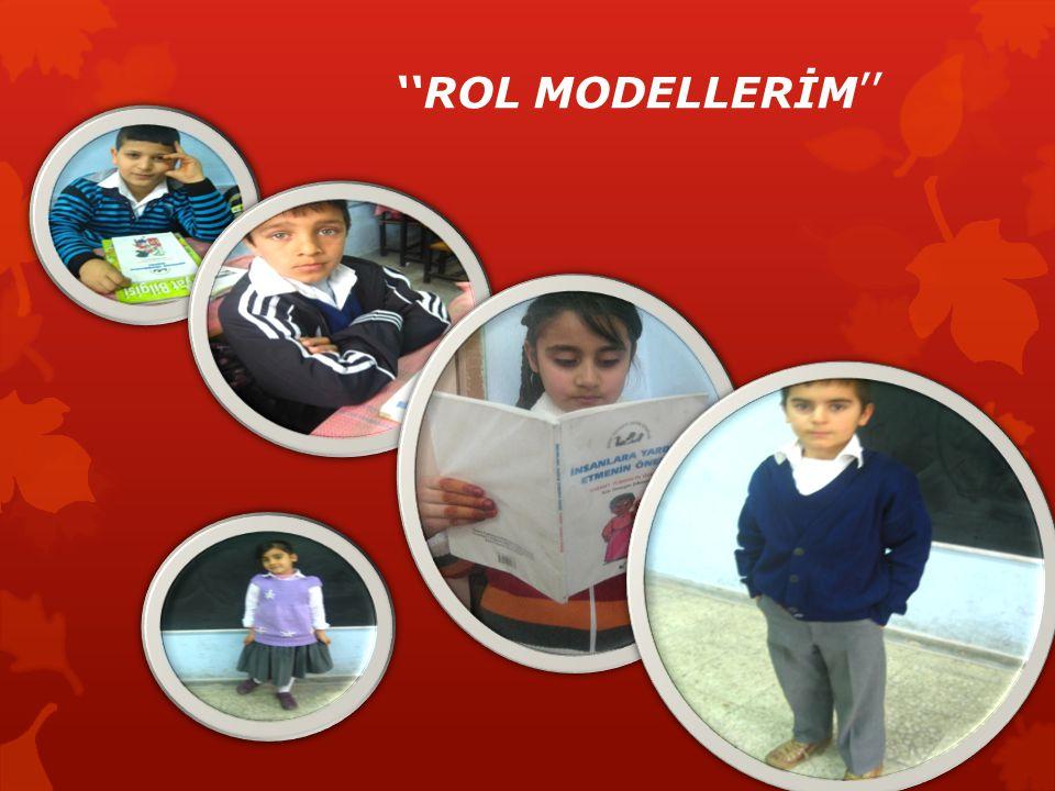 ''ROL MODELLERİM''