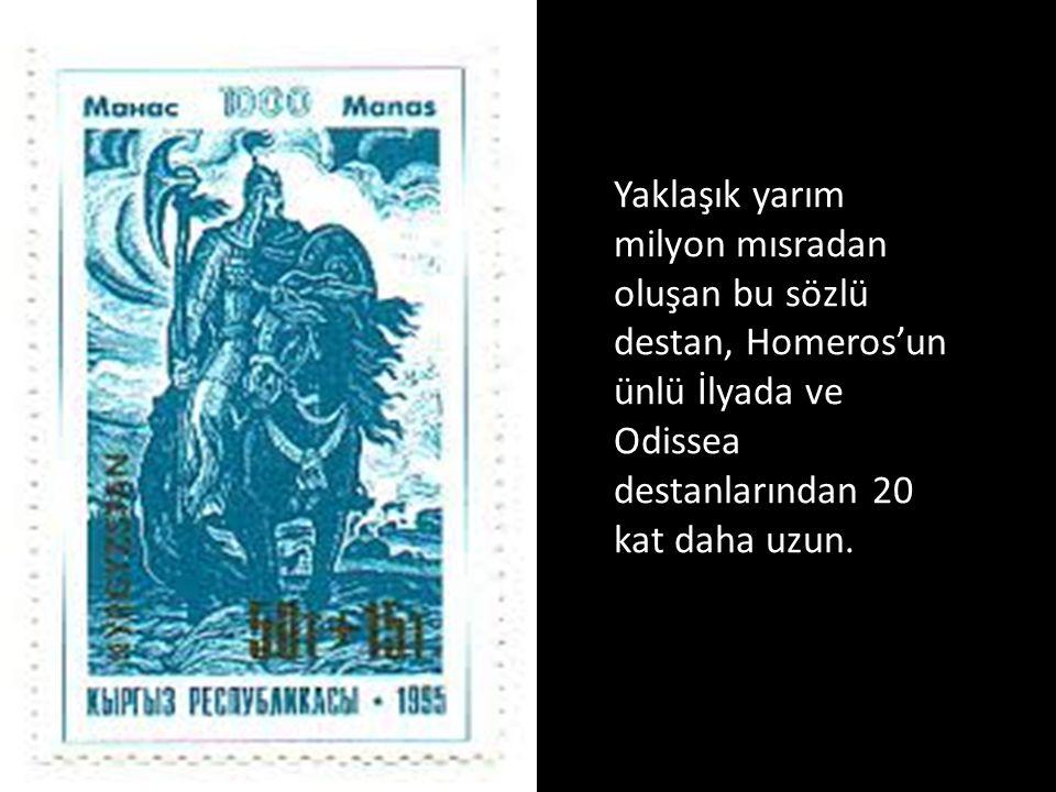 Yaklaşık yarım milyon mısradan oluşan bu sözlü destan, Homeros'un ünlü İlyada ve Odissea destanlarından 20 kat daha uzun.