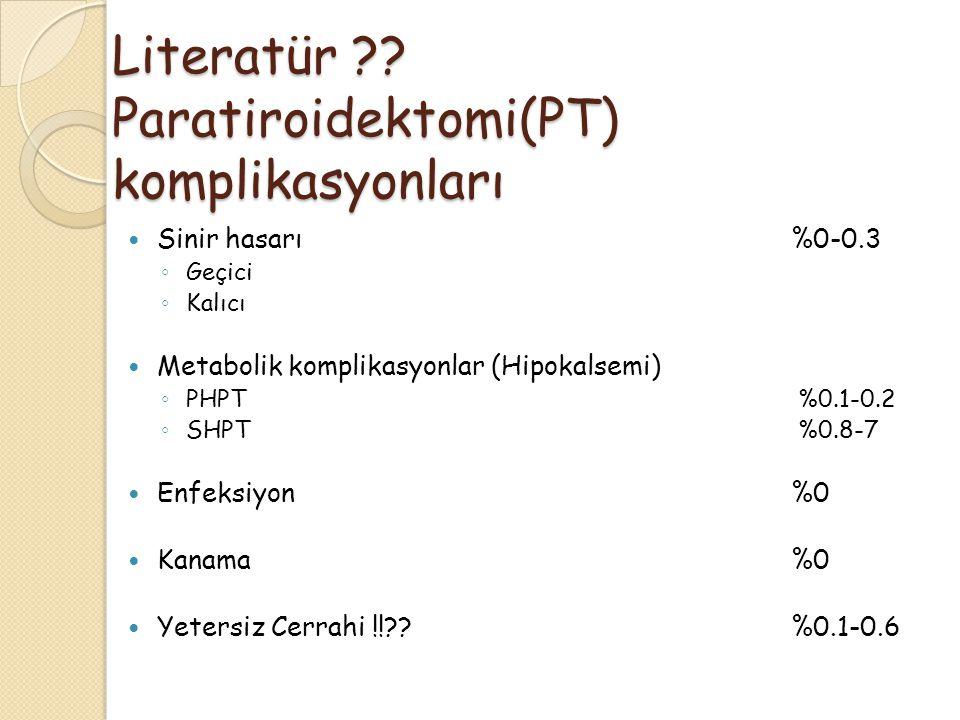 Literatür Paratiroidektomi(PT) komplikasyonları