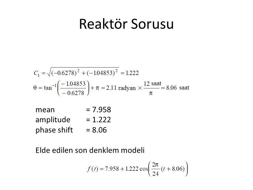Reaktör Sorusu mean = 7.958 amplitude = 1.222 phase shift = 8.06