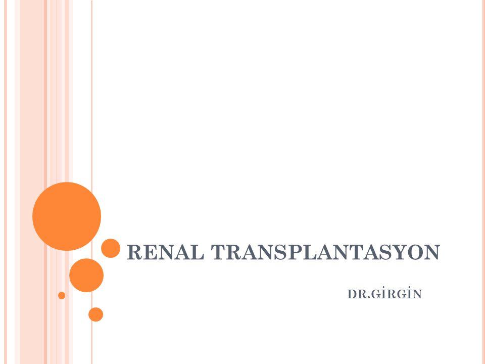 RENAL TRANSPLANTASYON
