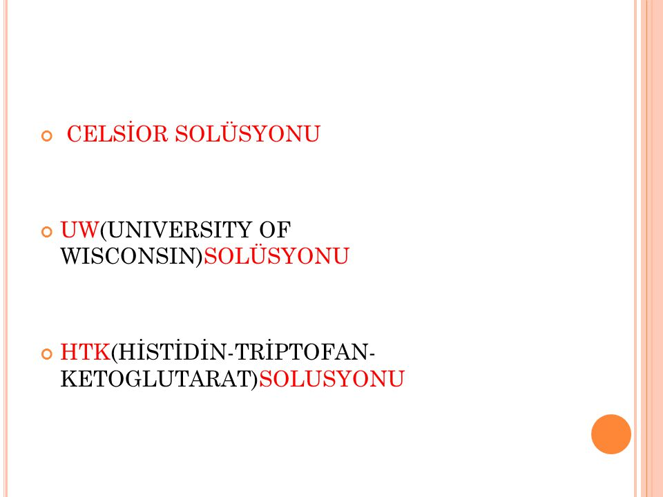 CELSİOR SOLÜSYONU UW(UNIVERSITY OF WISCONSIN)SOLÜSYONU.