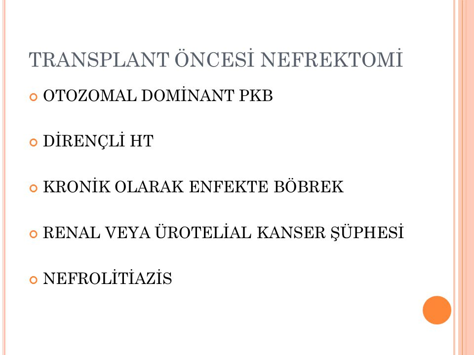 TRANSPLANT ÖNCESİ NEFREKTOMİ
