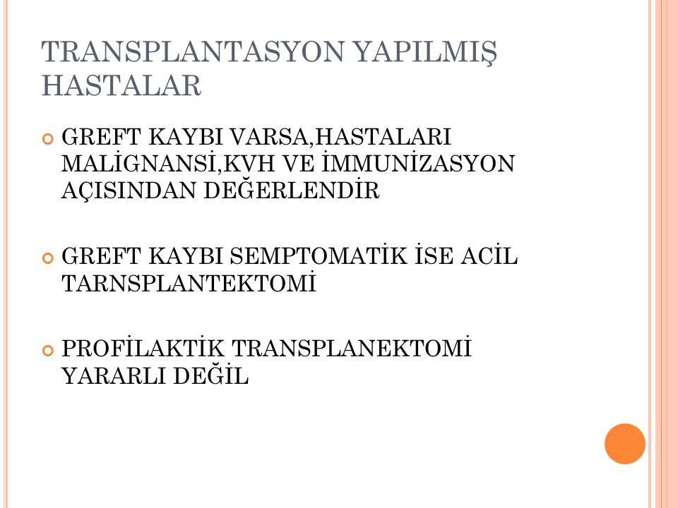 TRANSPLANTASYON YAPILMIŞ HASTALAR