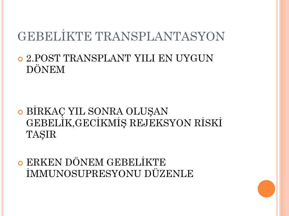 GEBELİKTE TRANSPLANTASYON