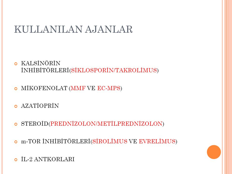 KULLANILAN AJANLAR KALSİNÖRİN İNHİBİTÖRLERİ(SİKLOSPORİN/TAKROLİMUS)