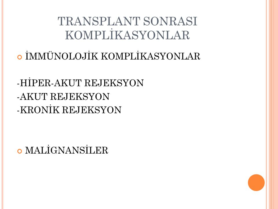 TRANSPLANT SONRASI KOMPLİKASYONLAR