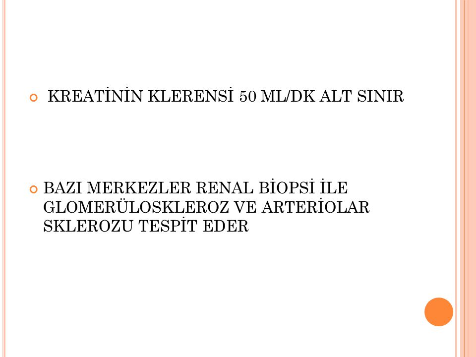 KREATİNİN KLERENSİ 50 ML/DK ALT SINIR