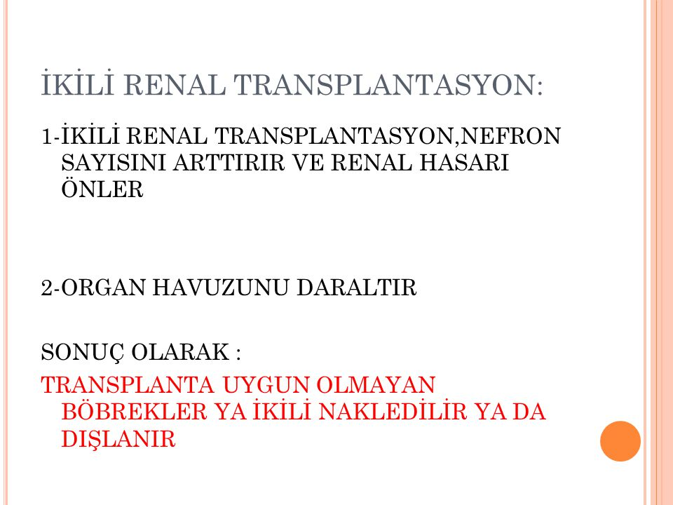 İKİLİ RENAL TRANSPLANTASYON: