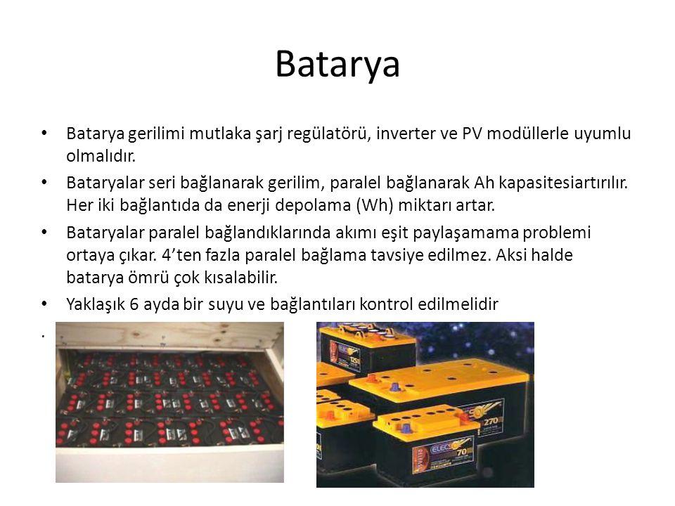 Batarya Batarya gerilimi mutlaka şarj regülatörü, inverter ve PV modüllerle uyumlu olmalıdır.