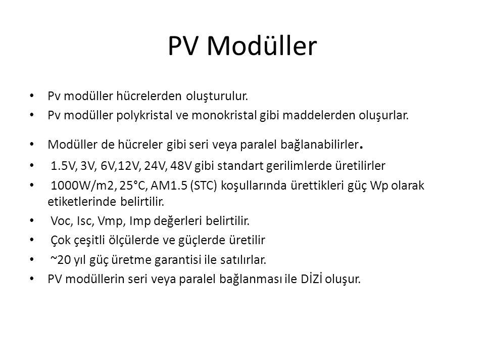 PV Modüller Pv modüller hücrelerden oluşturulur.