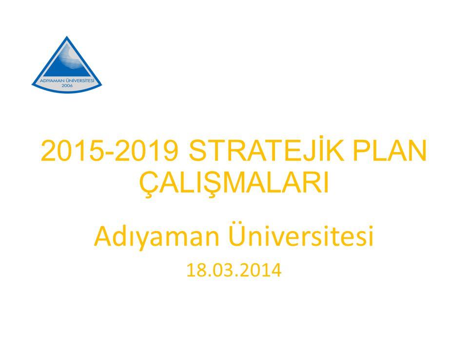 2015-2019 STRATEJİK PLAN ÇALIŞMALARI