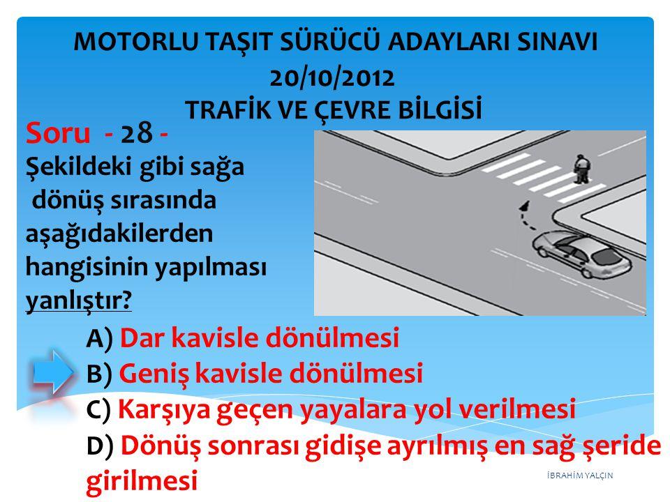 Soru - 28 - 20/10/2012 girilmesi MOTORLU TAŞIT SÜRÜCÜ ADAYLARI SINAVI