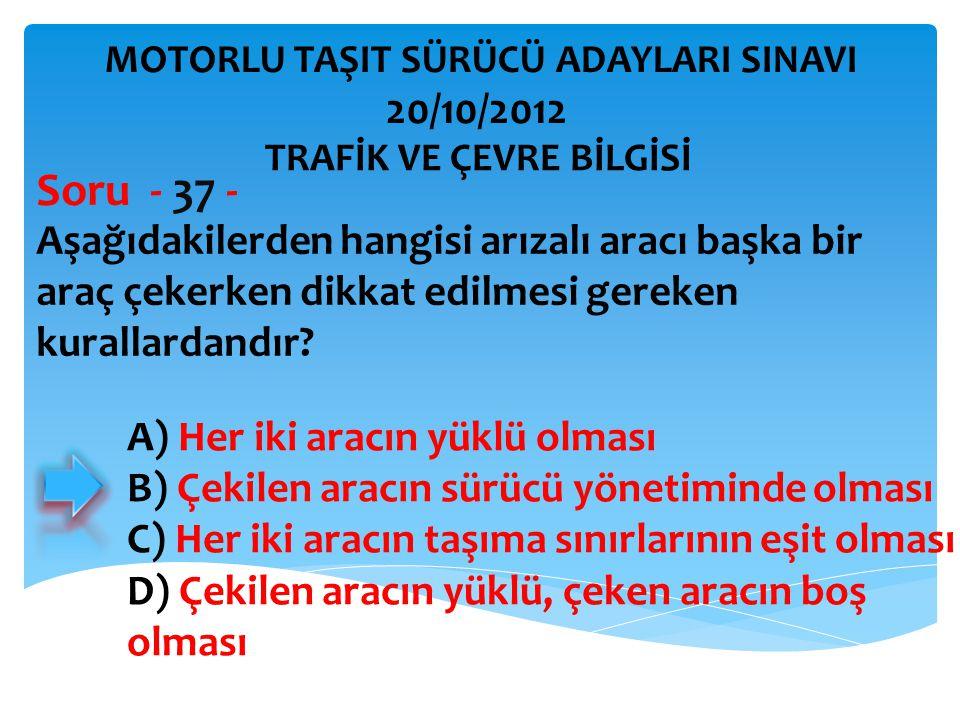 Soru - 37 - 20/10/2012 Aşağıdakilerden hangisi arızalı aracı başka bir