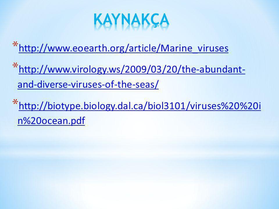 KAYNAKÇA http://www.eoearth.org/article/Marine_viruses