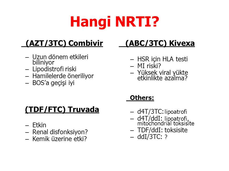 Hangi NRTI (AZT/3TC) Combivir (TDF/FTC) Truvada (ABC/3TC) Kivexa