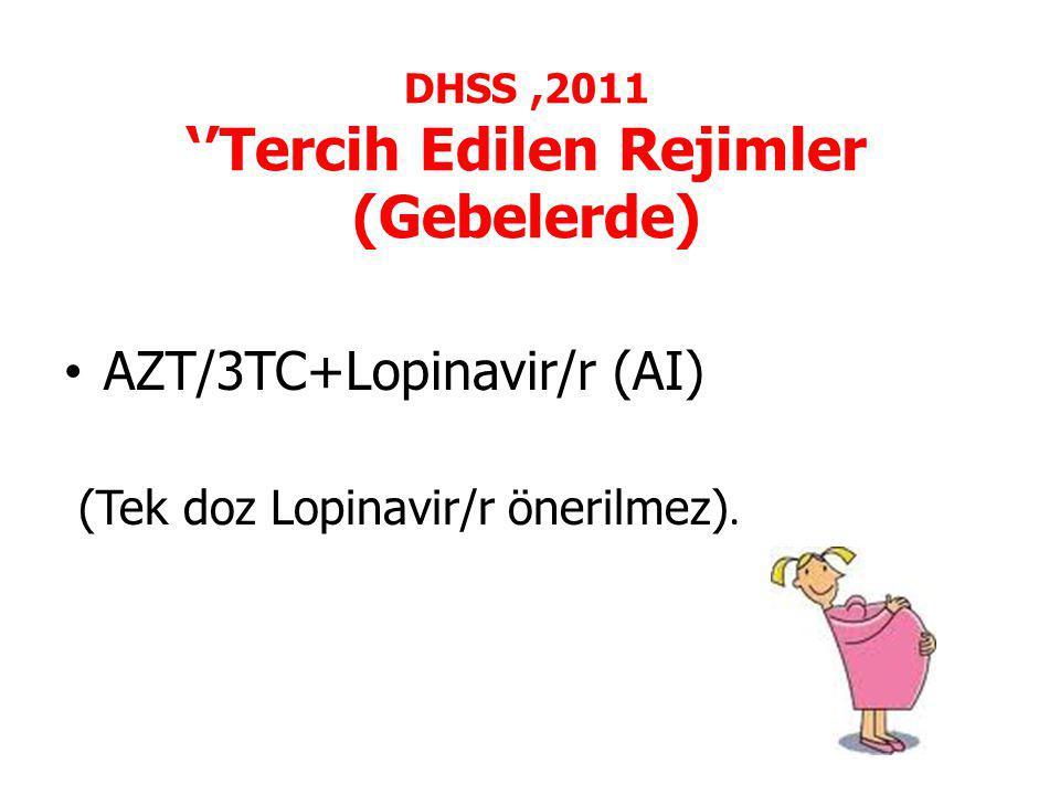 DHSS ,2011 ''Tercih Edilen Rejimler (Gebelerde)