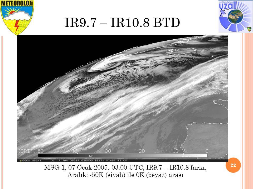 IR9.7 – IR10.8 BTD MSG-1, 07 Ocak 2005, 03:00 UTC; IR9.7 – IR10.8 farkı, Aralık: -50K (siyah) ile 0K (beyaz) arası.