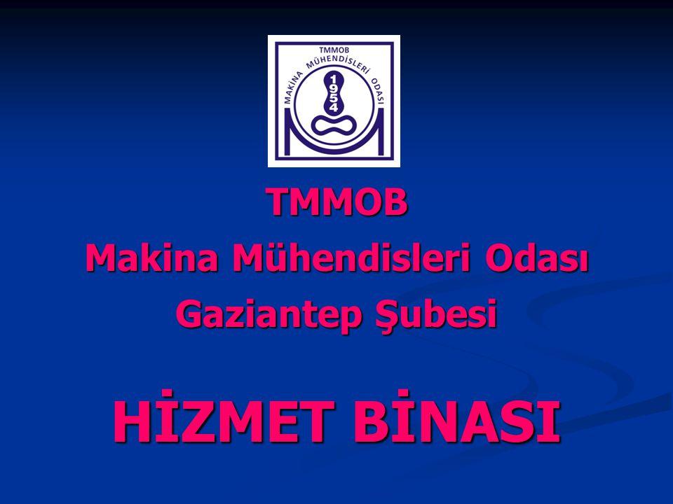 TMMOB Makina Mühendisleri Odası Gaziantep Şubesi HİZMET BİNASI
